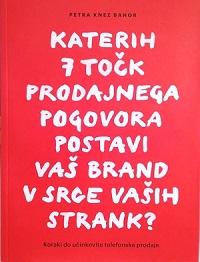 Petra Knez Bahor: Katerih 7 točk prodajnega pogovora postavi vaš brand v srce vaših strank?